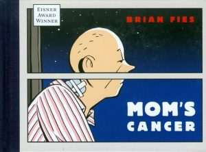 Mom's Cancer (Brian Fies)